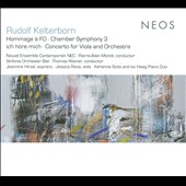 Rudolf Kelterborn: Hommage à FD; Chamber Symphony 3; ich höre mich; Concerto for Viola and Orchestra