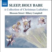 Sleep Holy Babe: Collection of Christmas Lullabies / Blossom Street; Hilary Campbell