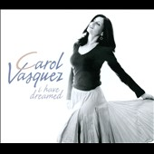 Carol Vasquez: I Have Dreamed [Digipak]