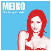 Meiko (Singer/Songwriter): The Bright Side [Digipak] *
