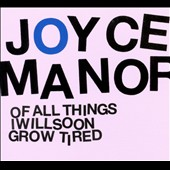 Joyce Manor: Of All Things I Will Soon Grow Tired [Digipak]