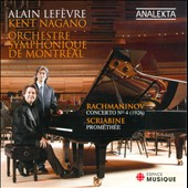 Rachmaninov: Piano Concerto No. 4; Scriabin: Prom&#233;th&#233;e / Alain Lefevre, piano; Kent Nagano - OSM
