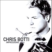 Chris Botti: Impressions