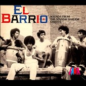 Various Artists: El Barrio: Sounds from the Spanish Harlem Streets [Digipak]