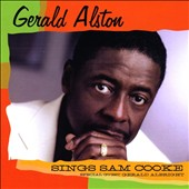 Gerald Alston: Gerald Alston Sings Sam Cooke Special Guest Gerald Albright *