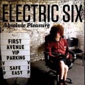 Electric Six: Absolute Pleasure