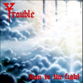 Trouble (US): Run to the Light