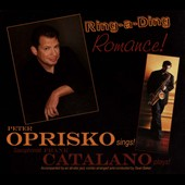 Frank Catalano/Peter Oprisko: Ring-A-Ding Romance!: Peter Oprisko Sings! Saxophonist Frank Catalano Plays! [Digipak]