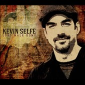 Kevin Selfe: Long Walk Home [Digipak]