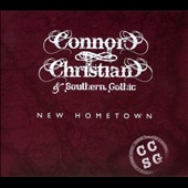 Connor Christian/Connor Christian & Southern Gothic: New Hometown [Digipak]