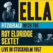 Ella Fitzgerald/Roy Eldridge: Live in Stockholm 1957