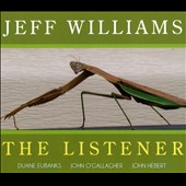 Jeff Williams (Jazz): The Listener [Digipak]