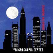 Microscopic Septet: Manhattan Moonrise