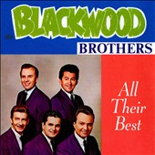 The Blackwood Brothers: All Their Best *