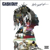 Ca$h Out: Let's Get It [PA] *