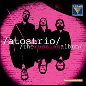Atostrio: The Russian Album - Shostakovich, Arensky & Rachmaninov Piano Trios