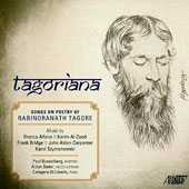 Tagoriana - Songs on poetry of Rabindranath Tagore by Carpenter, Bridge, Alfano, Szymanowski / Paul Brusselberg, baritone; Aidan Soder, mz; Calogero Di Liberto, piano