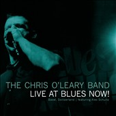 The Chris O'Leary Band: Live at Blues Now