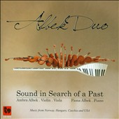 Sound in Search of a Past - music for violin or viola & piano by Grieg, Smetana, Janacek, Bartok, Perry, Bloch / Ambra Albek,violin & viola; Fiona Albek, piano