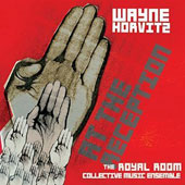 Royal Room Collective Music Ensemble/Wayne Horvitz (Composer/Keyboard): At the Reception