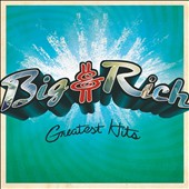 Big & Rich: Greatest Hits
