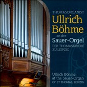 Thomasorganist Ullrich Bohme at the Sauer-organ of St. Thomas, Leipzig - works by Bach, Liszt, Brahms, Rheinberger, Piutti, Reger / Ullrich Bohme, organ