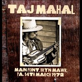 Taj Mahal: The Main Point, Bryn Mawr, PA, March 14, 1972 *