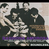 Bassiona Amorosa: Boundless - Works arr. for double bass by Bach, Vivaldi, Paganini et al. / Bassiona Amorosa, International Double Bass Ensemble