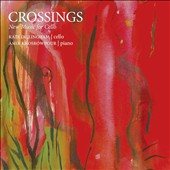 Crossings: New Music for Cello and Piano by Dillingham, Galindo, Fetherolf, Li, Garcia de Castro, Jie, Pieslak / Kate Dillingham, cello; Amir Khosrowpour, piano