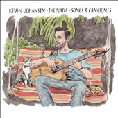 Kevin Johansen & the Nada: Songs & Canciones