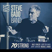 Steve Gadd (Drums): 70 Strong [Digipak]