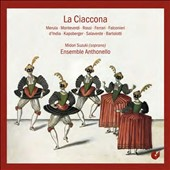La Ciaccona - music from the early Baroque by Merula, Monteverdi, Rossi, Ferrari, Falconieri, d'India, Kapsberger, Salaverde, Bartolotti / Midori Suzuki, soprano
