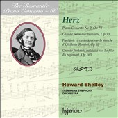 Romantic Piano Concerto, Vol. 66 - Henri Herz (1803-88): Piano Concerto No. 2; Grand polonaise brillante; Rossini Fantasy & Variations et al. / Howard Shelley, piano; Tasmanian SO