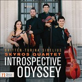 'Introspective Odyssey' - Works for String Quartet by Britten, Turina & Sibelius / Skyros Quartet