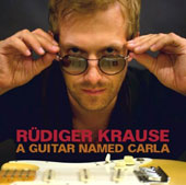 Ruediger Krause/Steve Swallow (Bass)/Carla Bley: A Guitar Named Carla