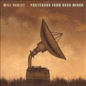 Will Varley: Postcards From Ursa Minor