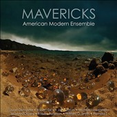 Mavericks - contemporary works for electronics with voice, strings, winds, brass, percussion and piano by Dempster, Eaton, Lowenstern, McClowry et al. / American Modern Ens.