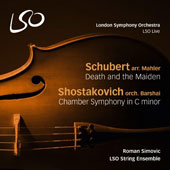 Franz Schubert: Death and the Maiden; Dmitri Shostakovich (1906-1975): Chamber Symphony / LSO String Ensemble