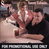 Sammy Eubanks: Sugar Me