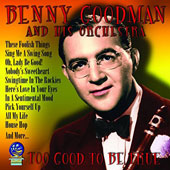 Benny Goodman & His Orchestra: Too Good to Be True [2/17]
