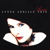 Lynne Arriale/The Lynne Arriale Trio: Arise