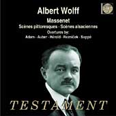Massenet: Sc&egrave;nes Pictoresques, etc / Albert Wolff, et al