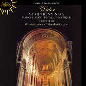 Widor: Symphony no 5, etc / David Hill