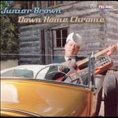 Junior Brown: Down Home Chrome [Digipak]