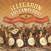 Los Camperos de Nati Cano: Llegaron los Camperos: Concert Favorites of Nati Cano *