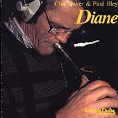 Chet Baker (Trumpet/Vocals/Composer): Diane: Chet Baker and Paul Bley