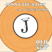 Jonny the Saint & The Velvet Hand: Old School New