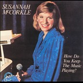 Susannah McCorkle: How Do You Keep the Music Playing?