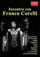 Incontro con Franco Corelli - Arias and Scenes from Verdi (Il Trovatore, Otello, Rigoletto, Aida, La forza), Puccini (Tosca), Leoncavallo, Bizet, & Ponchielli / Franco Corelli, tenor; Various Artists [DVD]