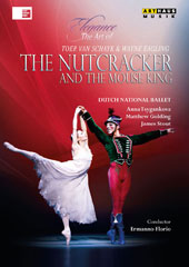 Tchaikovsky: The Nutcracker and the Mouseking, choreography by Toer van Schayk & Wayne Eagling / Anna Tsygankova, Matthew Golding, James Stout. Dutch National Ballet; Holland Symfonia, Ermanno Florio [DVD]